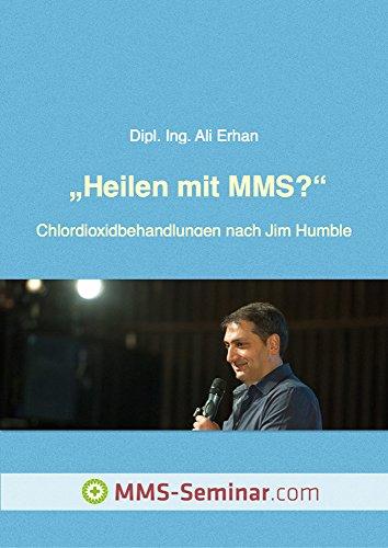 Heilen mit MMS?: Chlordioxidbehandlungen nach Jim Humble