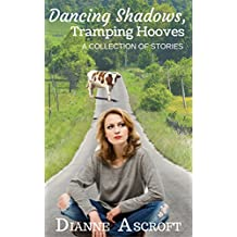 Dancing Shadows, Tramping Hooves: A Collection of Short Stories (English Edition)