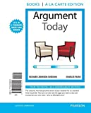 Argument Today, Books a la Carte Edition by Richard Johnson-Sheehan (2014-07-28)