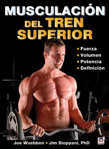 Musculacion del tren superior / Strong Arms & Upper Body (En Forma / in Shape) (Spanish Edition) by Wuebben, Joe, Stoppani, Jim, Ph.D. (2010) Taschenbuch