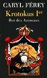 Krotokus Ier : roi des animaux / Caryl Férey | Férey, Caryl. Auteur