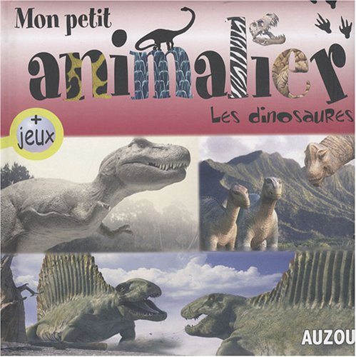 Mon Petit Animalier les Dinosaures