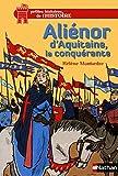 Alienor d'Aquitaine, la conquerante