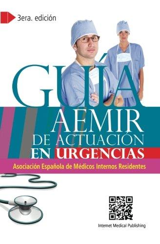 Guía AEMIR de actuación en urgencias: Edition 3