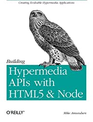 Building Hypermedia APIs with HTML5 and Node