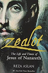 Zealot: The Life and Times of Jesus of Nazareth by Reza Aslan (2013-08-15)
