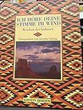 Ich höre deine Stimme im Wind: Weisheit der Indianer - Käthe/Bydlinski, Georg/Spring, Anselm (Fotos) Recheis