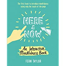 Here and Now: An Interactive Mindfulness Book