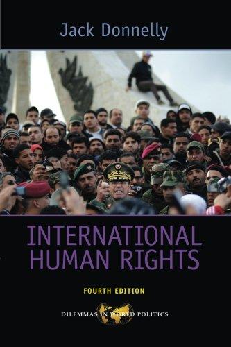 International Human Rights (Dilemmas in World  Politics)