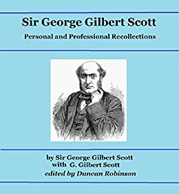 Descargar Por Torrent Sir George Gilbert Scott: Personal and Professional Recollections PDF Mega