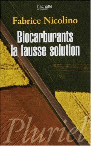 Biocarburants, la fausse solution par Fabrice Nicolino