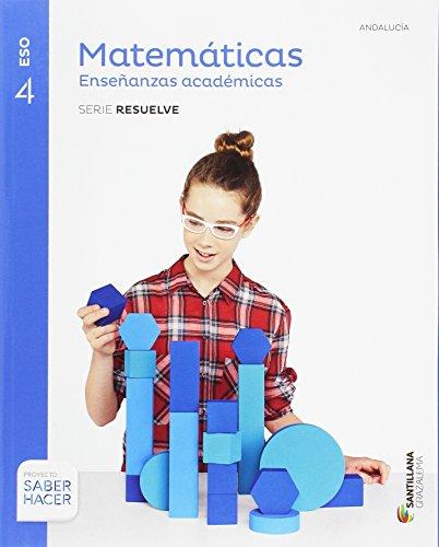 Matematicas enseñanzas academicas serie resuelve 4 eso saber hacer