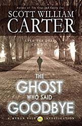 The Ghost Who Said Goodbye (A Myron Vale Investigation Book 2)