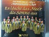 Es löscht das Meer die Sonne aus Montanara-Chor 3 CDs