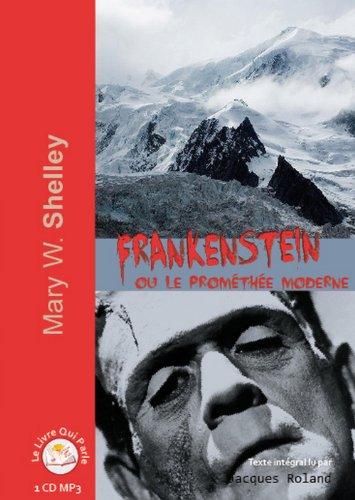 Frankenstein ou le prométhée moderne ( 1 CD MP3)