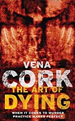 The Art of Dying (Rosa Thorn Thrillers) by Vena Cork (17-Jul-2006) Paperback