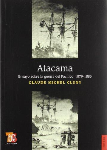 Atacama: Ensayo Sobre la Guerra del Pacifico, 1879-1883 (Historia (Fondo de Cultura Economica de Argentina))