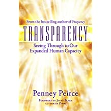 Transparency: Seeing Through to Our Expanded Human Capacity (English Edition)