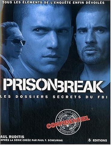 Livre Prison Break - Prison Break : Les dossiers secrets du