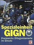 Spezialeinheit GIGN: Frankreichs Elitegendarmerie im Einsatz