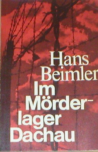Im Mörderlager Dachau. Vier Wochen in den Händen der braunen Banditen.