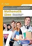 Mathematik üben Klasse 7: Differenzierte Materialien für das ganze Schuljahr (XY üben)