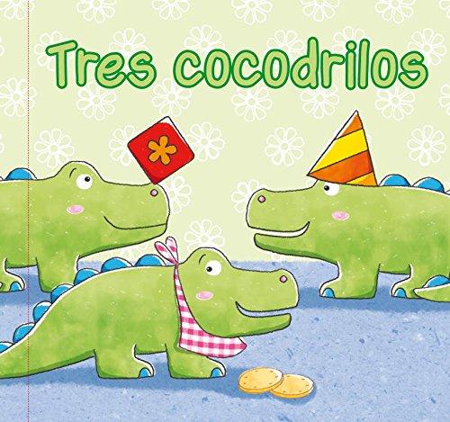 Tres cocodrilos: (Incluye juguete) (LIBROS PARA DENTRO Y FUERA DEL AGUA)