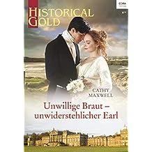 Unwillige Braut - unwiderstehlicher Earl (Historical Gold 340)