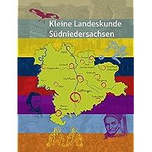 Kleine Landeskunde Südniedersachsen (Bilder und Texte aus Südniedersachsen)