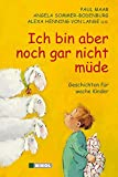 Ich bin aber noch gar nicht müde: Geschichten für wache Kinder - Paul Maar