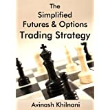 The Simplified Futures and Options Trading Strategy (English Edition)