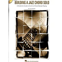 Building a Jazz Chord Solo: A Guitarist's Guide to the Art of Chord Melody Playing (Guitar Educational) by Fred Sokolow (2005-12-01)