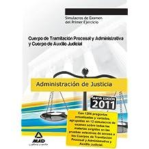Cuerpo De Auxilio Judicial Y Cuerpo De Tramitación Procesal Y Administrativa De La Administración De Justicia. Simulacros De Examen Del Primer Ejercicio (Justicia (estatal) (mad))