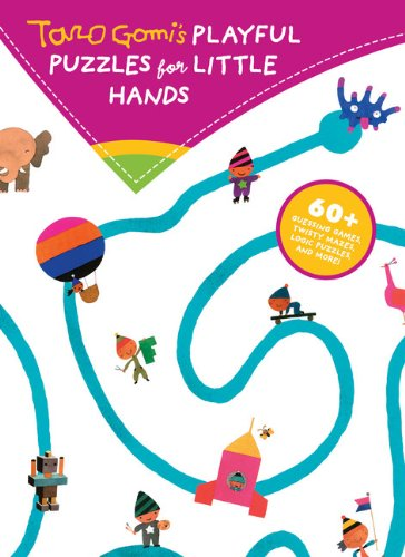 Taro Gomi's Playful Puzzles for Little Hands: More than 60 guessing games, twisty mazes, logic puzzles, and more!