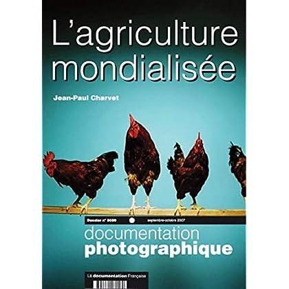 L'agriculture mondialisée - numéro 8059 septembre-octobre 2007