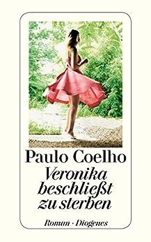 Veronika beschließt zu sterben von [Coelho, Paulo]