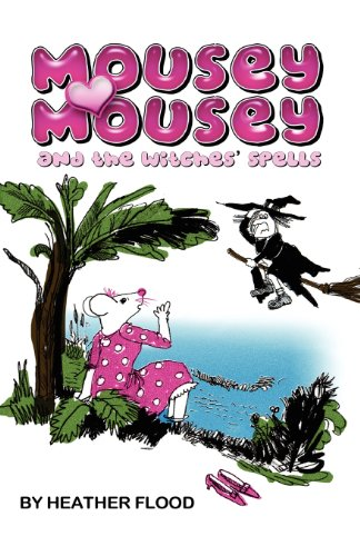 e Witches' Spells: A magical children's story (Mousey Maus)