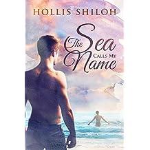 The Sea Calls My Name (English Edition)