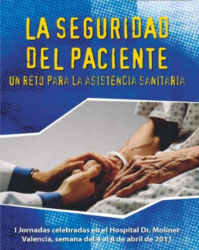 La Seguridad del Paciente. Un reto para la asistencia sanitaria por María José Merino Plaza