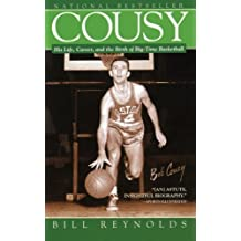 Cousy: His Life, Career, and the Birth of Big-Time Basket by Bill Reynolds (2013-04-20)