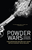 Powder Wars: The Supergrass who Brought Down Britain's Biggest Drug Dealers