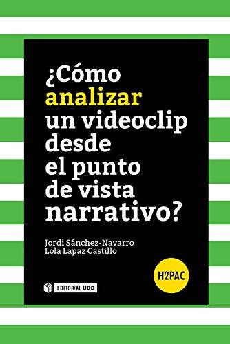 Descargar Libro ¿Cómo analizar un videoclip desde el punto de vista narrativo? (H2PAC) de Jordi Sánchez Navarro