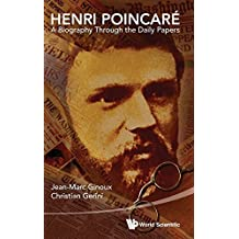Henri Poincare: A Biography through the Daily Papers by Jean-Marc Ginoux (2013-12-11)