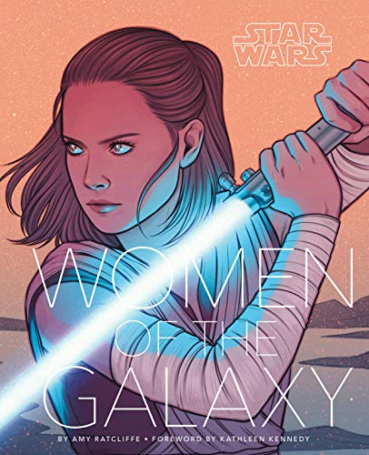 Star Wars. Women Of The Galaxy por Amy Ratcliffe