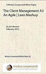 The Client Management A3: An Agile | Lean Mashup (Modus White Papers Book 2) (English Edition)
