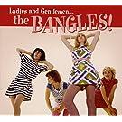 Ladies & Gentlemen: The Bangles [Import anglais]