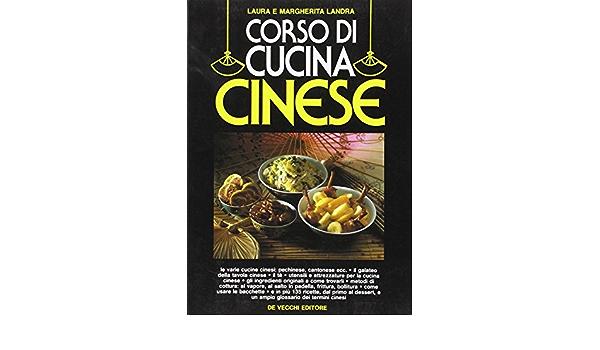 Amazon It Corso Di Cucina Cinese Landra Laura Landra Margherita Libri