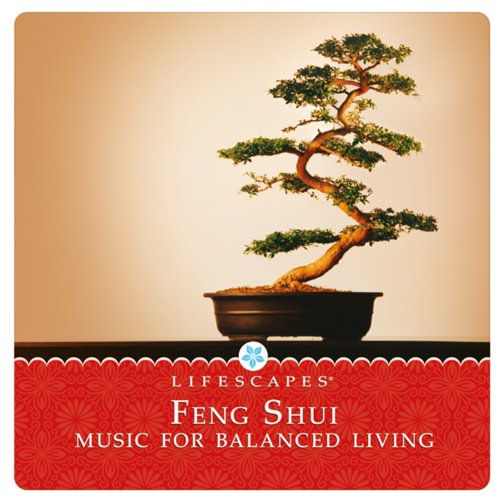 Feng Shui: Music for Balanced Living