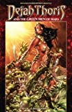 By Mark Rahner Dejah Thoris and the Green Men of Mars Volume 2: Red Flood