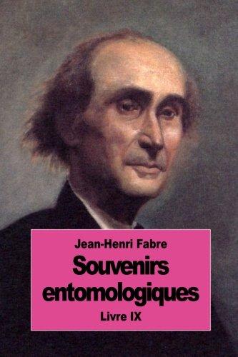9: Souvenirs entomologiques: Livre IX par Jean-Henri Fabre